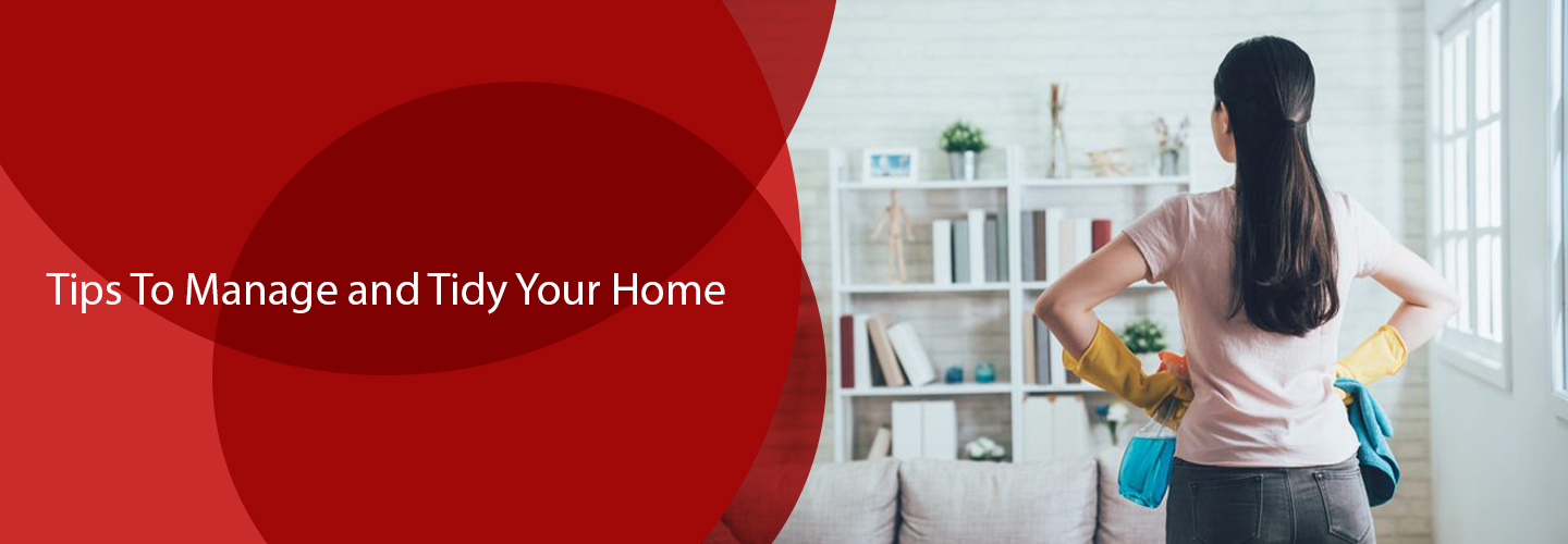 Tips To Manage and Tidy Your Home